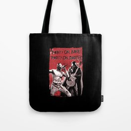Party on, Bane Tote Bag
