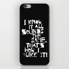 I Know It All Sounds The Same iPhone & iPod Skin