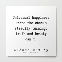 58   | Aldous Huxley Quotes  | 190714 | Metal Print
