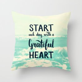 Start each day with a grateful heart Text on sea photo Throw Pillow
