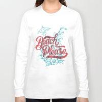 beach Long Sleeve T-shirts featuring Beach Please by CaliDoso
