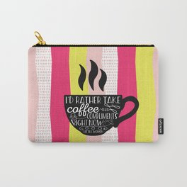 I'd rather take coffee than compliments right Carry-All Pouch