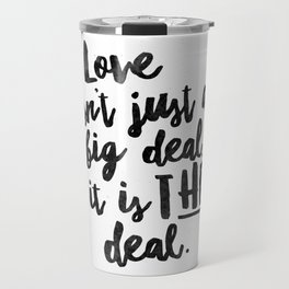 Love is the deal Travel Mug