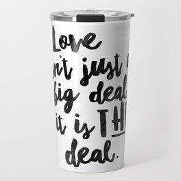 Love is the deal Travel Mug