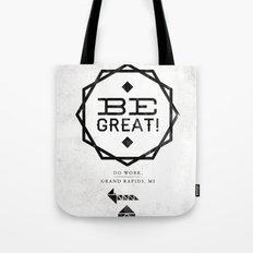 Be Great. Tote Bag
