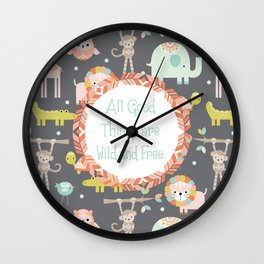 All Good Things Are Wild and Free Wall Clock
