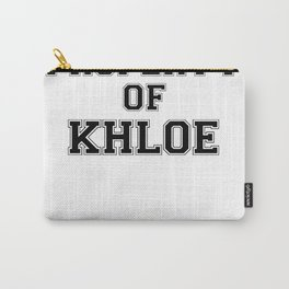 Property of KHLOE Carry-All Pouch