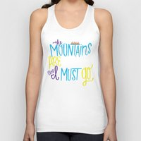 the mountains are calling Tank Tops featuring Mountains Are Calling by Chelsea Herrick