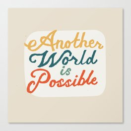Another World Is Possible Canvas Print