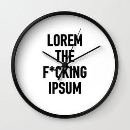LOREM THE F*UCKING IPSUM Wall Clock