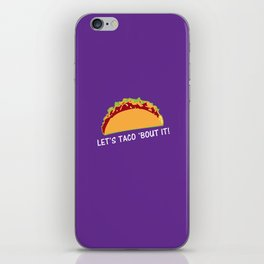 """Funny Taco Slogan """"Let Taco 'bout it"""" iPhone Skin"""