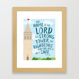 The Name of the Lord is a Strong Tower Framed Art Print
