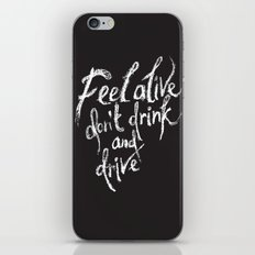 feel alive don't drink and drive iPhone & iPod Skin