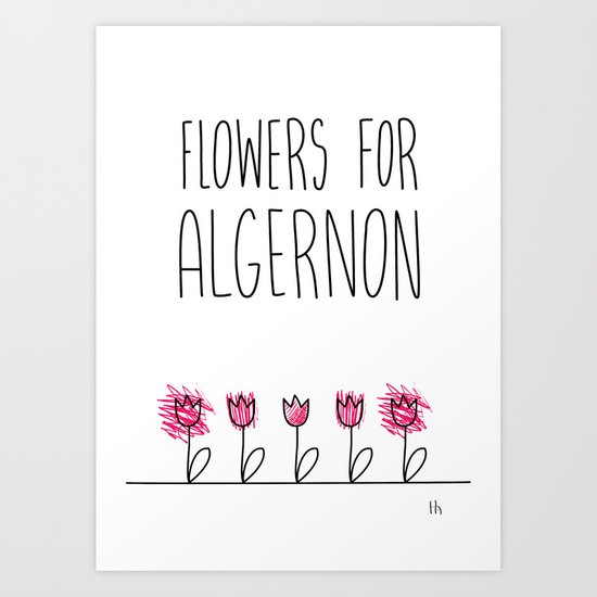 Daniel Keyes: Flowers for Algernon Art Print