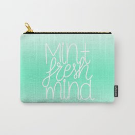Calm and fresh lettering to inspire a mint fresh mind Carry-All Pouch
