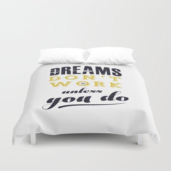 dreams do not work unless you do Duvet Cover
