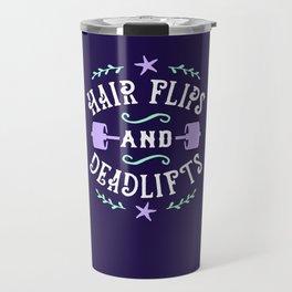 Hair Flips And Deadlifts Travel Mug