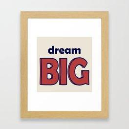 Dream BIG - Positive Thinking - Deep Blue & Red Framed Art Print