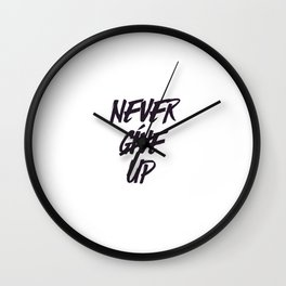 Never give up quote inspirational typography Wall Clock