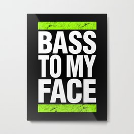 Bass To My Face (lime green/white) Metal Print