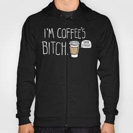 Coffee's Bitch Hoody