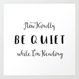 Be Quiet I'm Reading Art Print