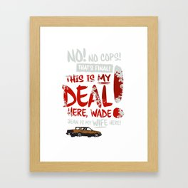 "Fargo - ""This is My Deal"" Framed Art Print"