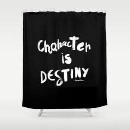 Character Is Destiny - Heraclitus Shower Curtain