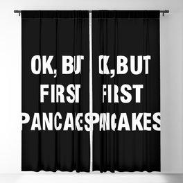 Ok but first pancakes Blackout Curtain