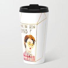 HAVE YOU SEEN BARB? Travel Mug