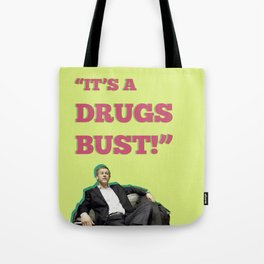 It's A Drugs Bust! Tote Bag