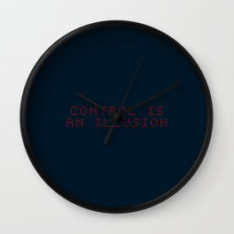 Control is an illusion Wall Clock