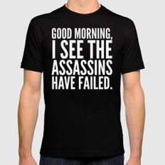 Good morning, I see the assassins have failed. (Black) LARGE Black Mens Fitted Tee