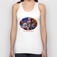 political Tank Tops featuring Political Circus by eVol i