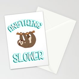"""Great Sloth Shirt For Animal Lovers """"Anything you Can Do I Can Do Slower"""" T-shirt Design Lazy Sleepy Stationery Cards"""