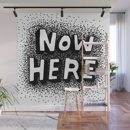 Now Here Wall Mural