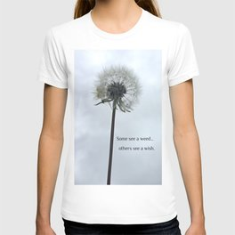 Some See A Wish Dandelion T-shirt