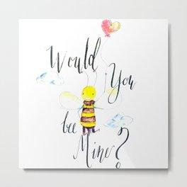 Would You Bee Mine Metal Print