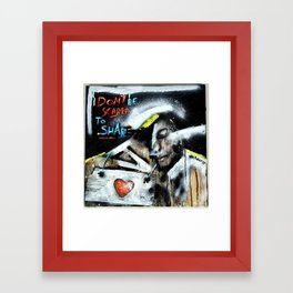 Dont be scared to share Framed Art Print