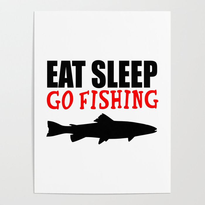 eat sleep go fishing Poster