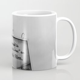 You Ought To Be In Pictures Coffee Mug