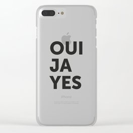 Oui, Ja, Yes Clear iPhone Case