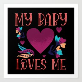 My Baby Loves Me Boyfriend gift to Girlfriend Art Print