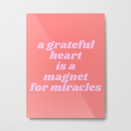 magnet for miracles Metal Print