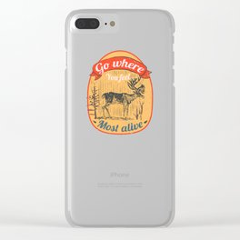 Go Where You Feel Most Alive Clear iPhone Case