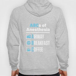 ABCs of Anesthesia Airway Breakfast Coffee Hoody