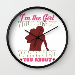 I'm the girl your coach warned you about - Gridiron Gift Wall Clock