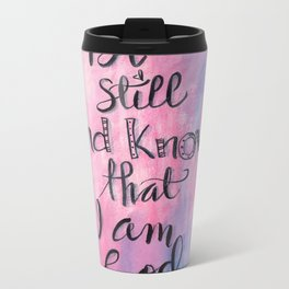 Be Still And Know That I Am God Metal Travel Mug
