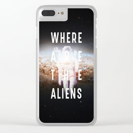 WHERE ARE THE ALIENS? Clear iPhone Case