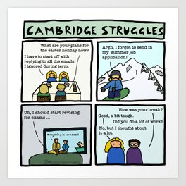 Cambridge struggles: Holidays Art Print